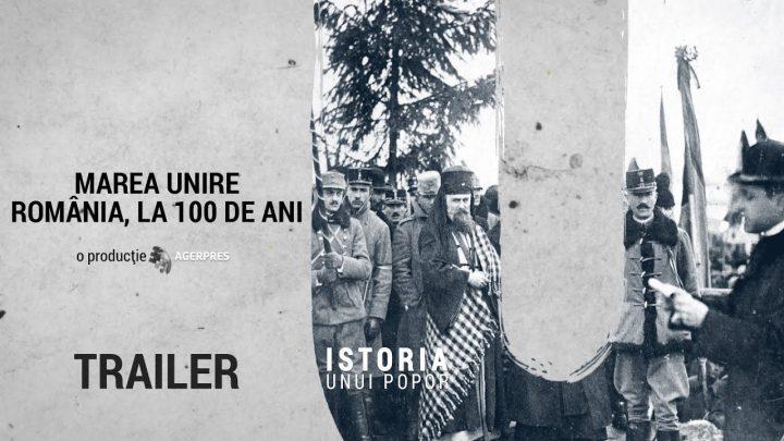 """""""Marea Unire – România, la 100 de ani"""" – Un tulburător documentar video, bazat pe oameni şi mărturiile acestora, realizat de Agerpres – România Breaking News – RBN Press"""