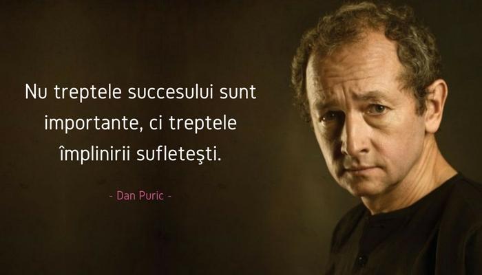 Gânduri pline de înțelepciune despre viață, dragoste și succes spuse de celebrul actor, Dan Puric