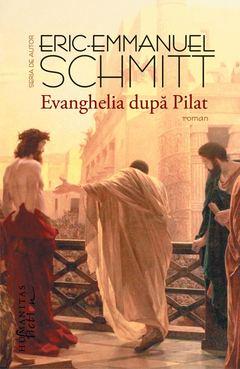 Eric-Emmanuel Schmitt - Evanghelia după Pilat - Blogul Autorului   Blogul Autorului