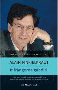 Alain Finkielkraut - Înfrângerea gândirii - Blogul Autorului   Blogul Autorului
