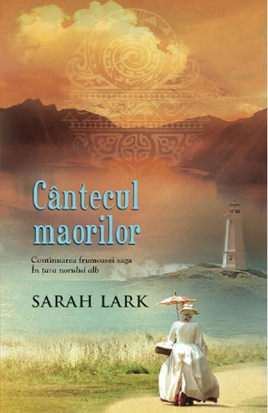 Sarah Lark - Cantecul maorilor | Blogul Autorului | Blogul Autorului