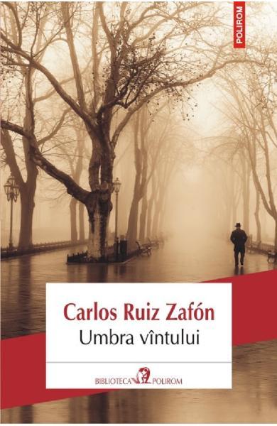 Carlos Ruiz Zafon - Umbra vintului   Blogul Autorului   Blogul Autorului