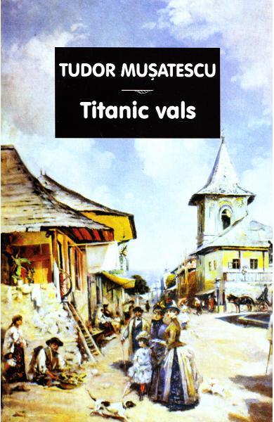 Tudor Musatescu - Titanic vals | Blogul Autorului | Blogul Autorului