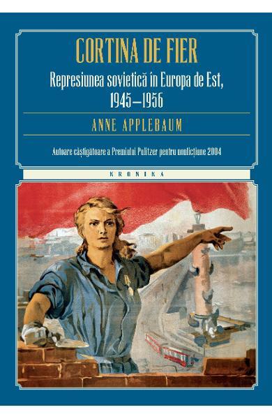 Anne Applebaum - Cortina de fier   Blogul Autorului   Blogul Autorului