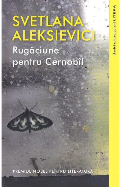 Svetlana Aleksievici - Rugaciune pentru Cernobil   Blogul Autorului   Blogul Autorului