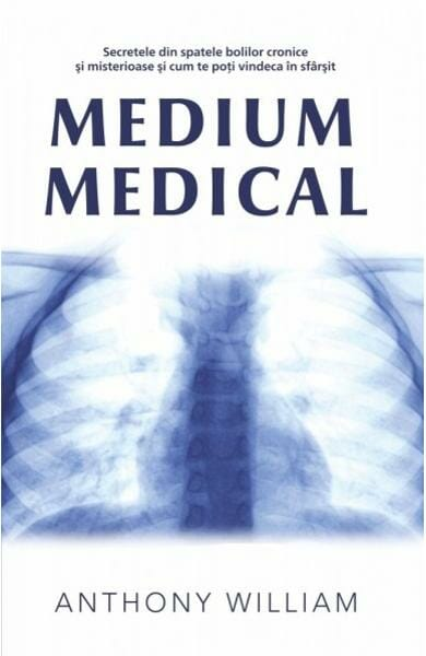 Anthony William - Medium medical | Blogul Autorului | Blogul Autorului
